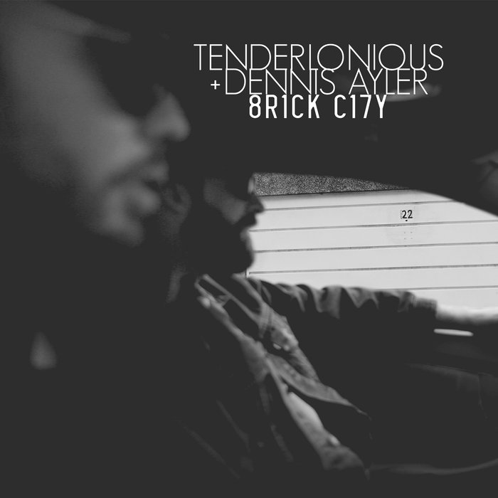 Tenderlonious & Dennis Ayler – BRICK CITY