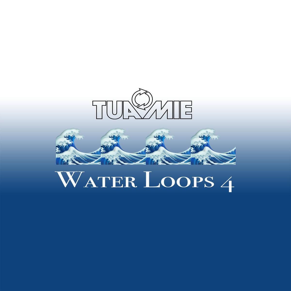 Tuamie – Water Loops4