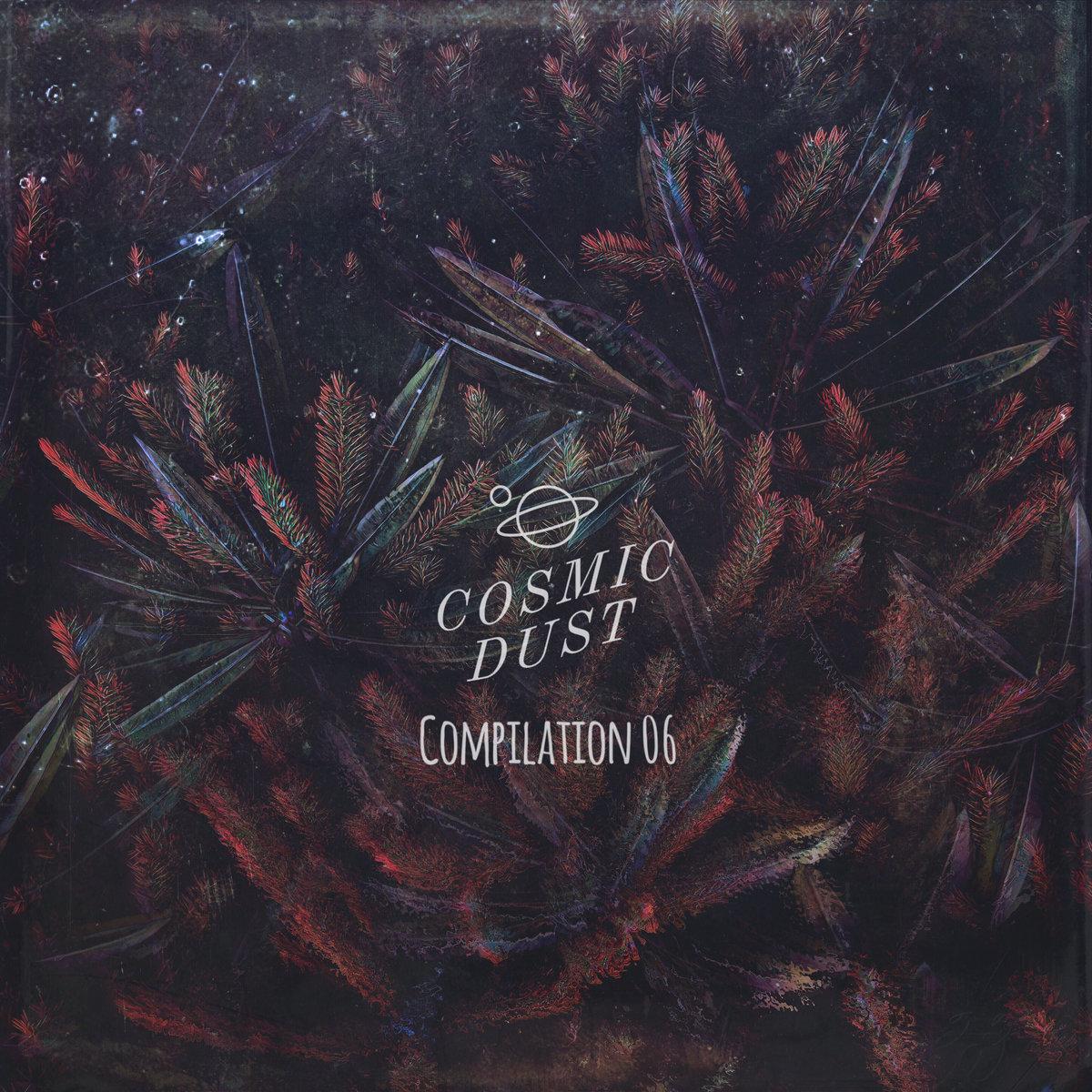 Cosmic Dust Compilation06