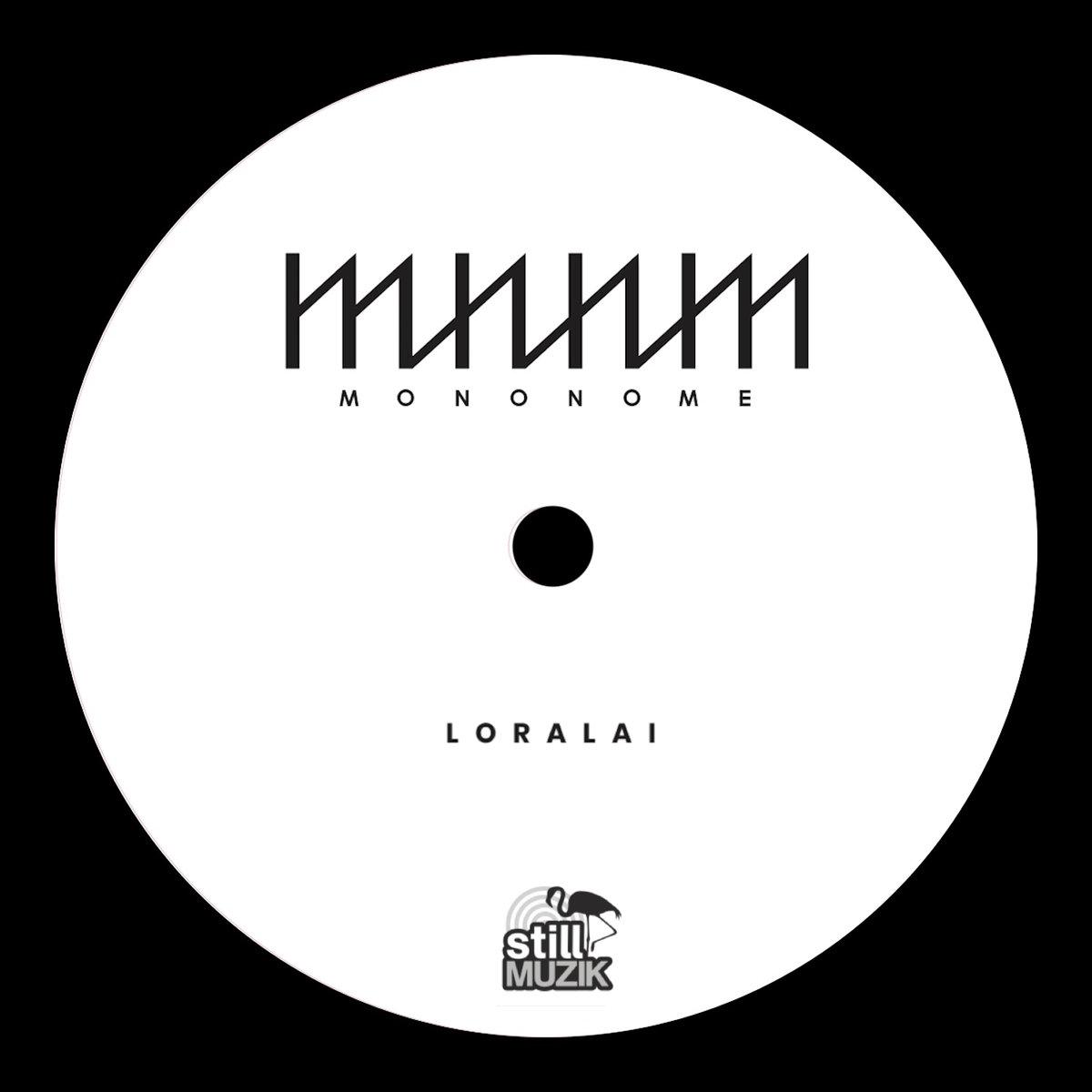 Mononome – Loralai